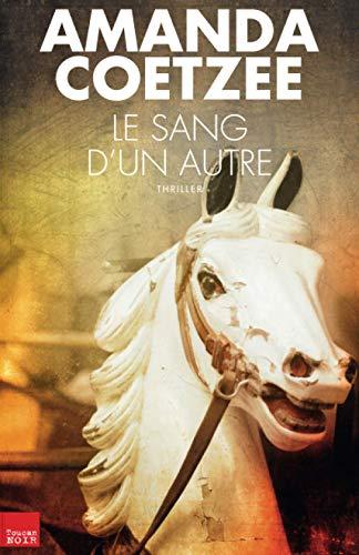 Le sang d'un autre (TOUC.NOIR) (French Edition): Coetzee, Amanda