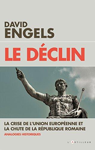 9782810005246: Le Déclin: La crise de l'Union européenne et la chute de la République romaine