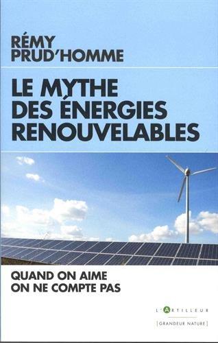 9782810007912: Le Mythe des énergies renouvelables: Quand on aime on ne compte pas