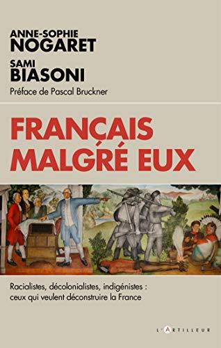 9782810009374: Français malgré eux: racialistes, décolonialistes, indigénistes : ceux qui veulent déconstruire la France
