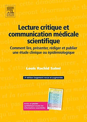9782810101825: Lecture critique et communication médicale scientifique: Comment lire, présenter, rédiger et publier une étude clinique ou épidémiologique