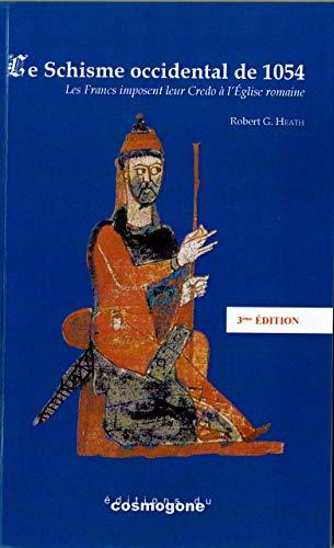 9782810300822: Le Schisme occidental de 1054 : Les Francs imposent leur Credo à l'Eglise romaine