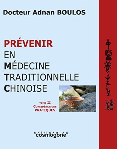 9782810301485: Prévenir en médecine traditionnelle chinoise : 2 volumes : Tome 1, Considérations théoriques ; Tome 2, Considérations pratiques