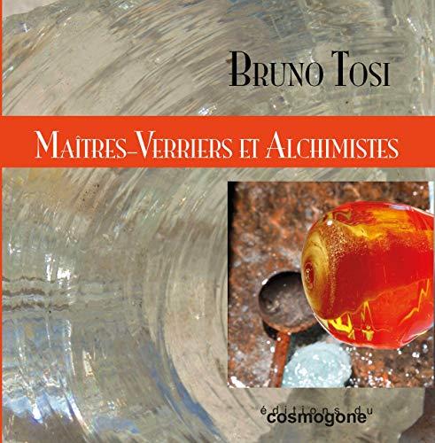 9782810301591: Maîtres-verriers et alchimistes : De l'alchimie du verre et du verre alchimique