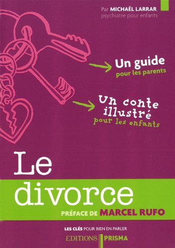 Le divorce - Coffret - Un guide pour les parents - Un conte illustré pour les enfants: ...