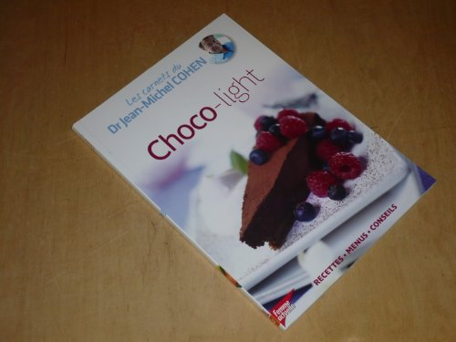 COLLECTION LES CARNETS DU DR JEAN-MICHEL COHEN VOL.2 / CHOCO-LIGHT / Recettes.: COHEN (...