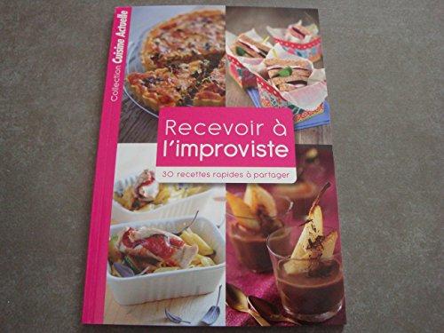 9782810407774: RECEVOIR à L'IMPROVISTE !!