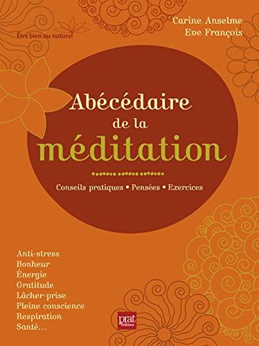 9782810415045: Abécédaire de la méditation : Conseils pratiques, pensées, exercices
