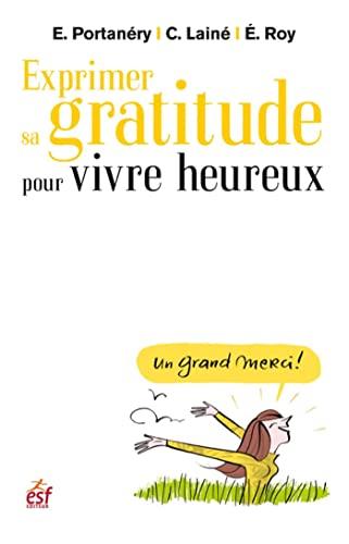 9782810415267: Exprimer sa gratitude pour vivre heureux