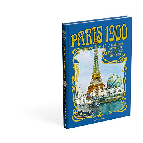 Paris 1900 : La fabuleuse histoire de l'exposition universelle: Pascal Varejka