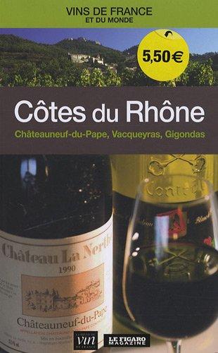 Côtes du Rhône : Châteauneuf-du-pape, Vacqueyras, Gigondas: Le Figaro