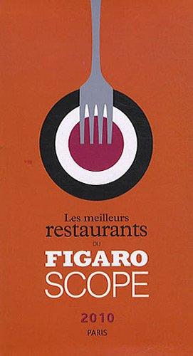 9782810500932: Les meilleurs restaurants du Figaro Scope 2010 Paris