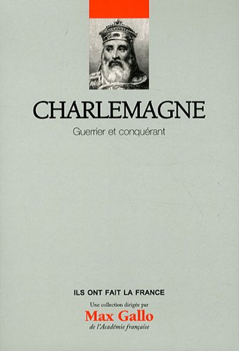9782810504190: charlemagne - guerrier et conquerant volume 9