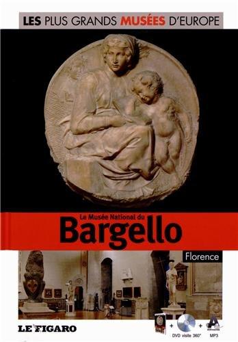 9782810504961: Le musée national du Bargello, Florence. Volume 37. Avec Dvd visite 360°.