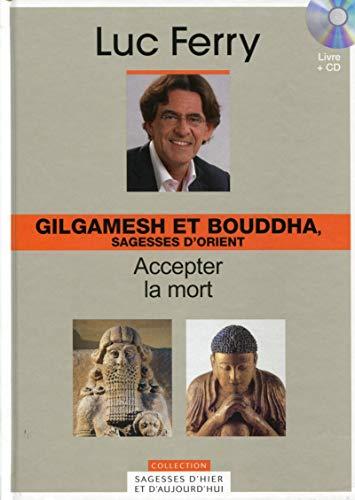 9782810505302: Gilgamesh et Bouddha, sagesses d'Orient - Volume 4. Accepter la mort (Avec cd-rom)