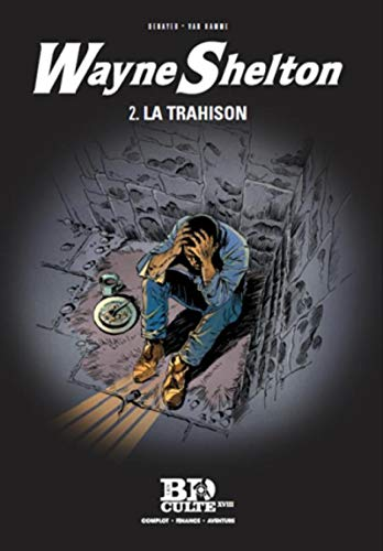 9782810506248: Wayne shelton t.2 la trahison volume 18 (Les BD culte)