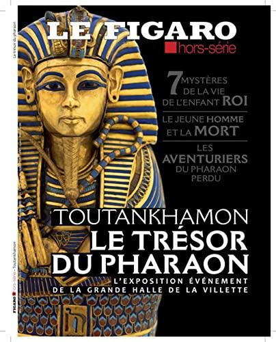 9782810508501: Toutankhamon - Le trésor du pharaon: 7 mystères de la vie de l'enfant roi. Le jeune homme et la mort. Les aventuriers du pharaon perdu