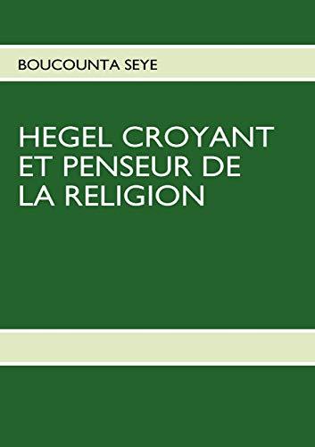 9782810601677: Hegel croyant et penseur de la religion