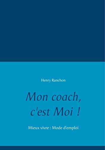 9782810602537: Mon coach, c'est Moi ! (French Edition)