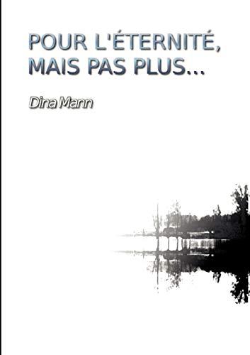 9782810602681: Pour L' Ternit, Mais Pas Plus... (French Edition)