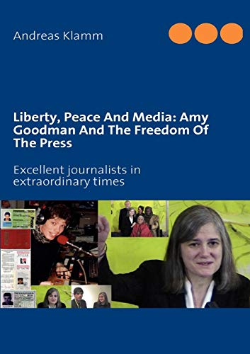 9782810602698: Liberty, Peace And Media: Amy Goodman And The Freedom Of The Press