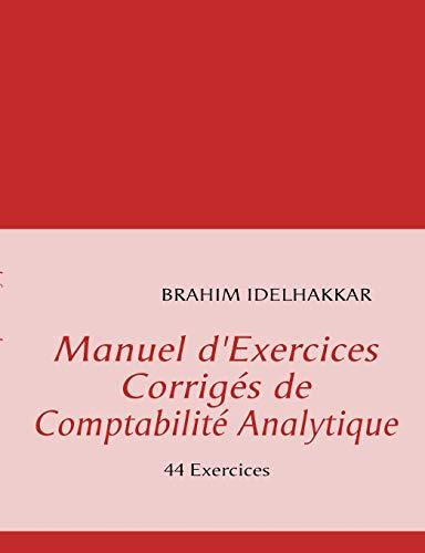9782810602704: Manuel d'Exercices Corrigés de Comptabilité Analytique (German Edition)