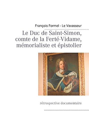 LE DUC DE SAINT-SIMON, COMTE DE LA: FORMEL LEVAVASS
