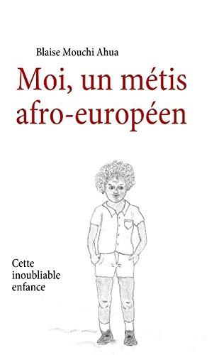 9782810604258: Moi, un métis afro-européen : Cette inoubliable enfance