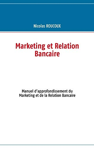 9782810604555: Marketing et Relation Bancaire (French Edition)