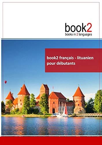 9782810604593: Book2 français-Lituanien pour débutants : Un livre bilingue