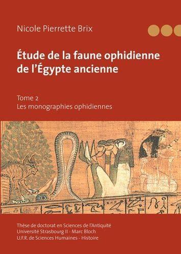 9782810611058: Etude de la faune ophidienne de l'Egypte ancienne : Tome 2 : Les monographies ophidiennes