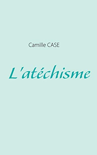 LAtechisme - Camille Case