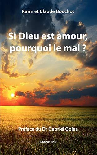 9782810612239: Si Dieu est amour, pourquoi le mal ? (French Edition)