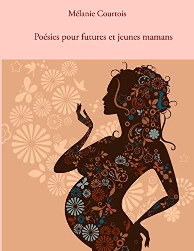 9782810613618: Po�sies pour futures et jeunes mamans
