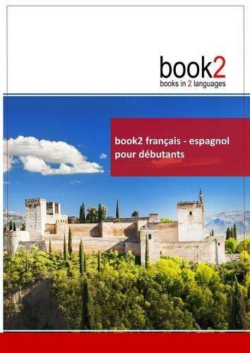 9782810615469: Book2 français-espagnol pour débutants : Un livre bilingue