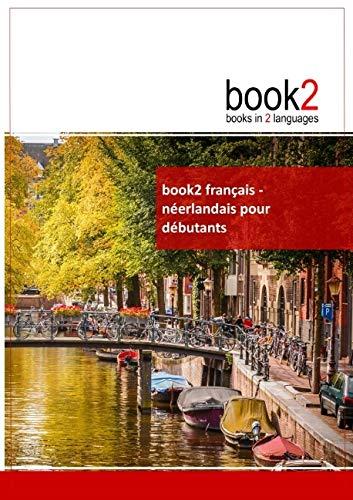 9782810615490: Book2 français-néerlandais pour débutants : Un livre bilingue