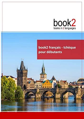 9782810616138: book2 français - tchèque pour débutants (French Edition)