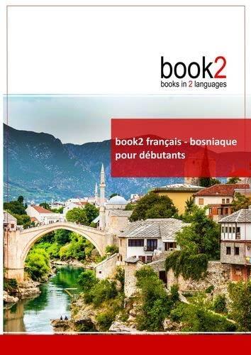 9782810616190: Book2 français-bosniaque pour débutants : Un livre bilingue