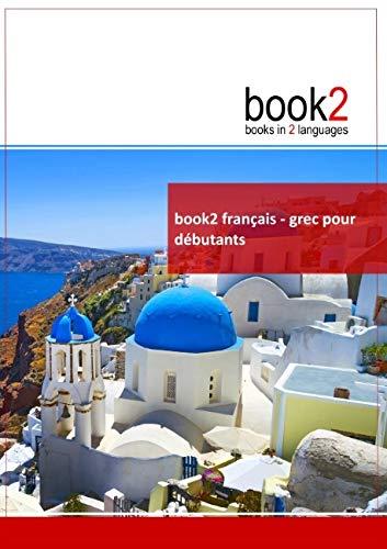 9782810616206: book2 français - grec pour débutants (French Edition)