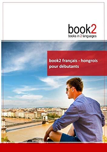 9782810616411: book2 français - hongrois pour débutants
