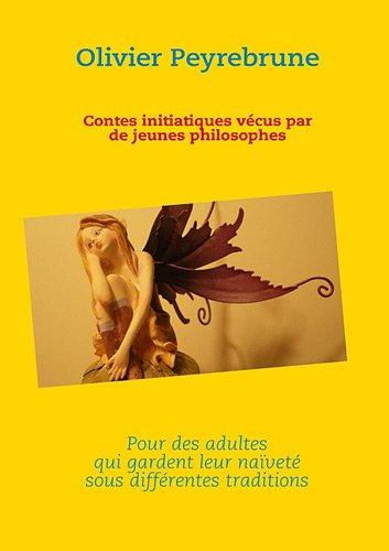 9782810616671: Contes initiatiques vécus par de jeunes philosophes