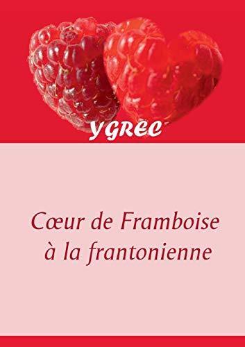 9782810617692: Coeur de Framboise à la frantonienne (French Edition)