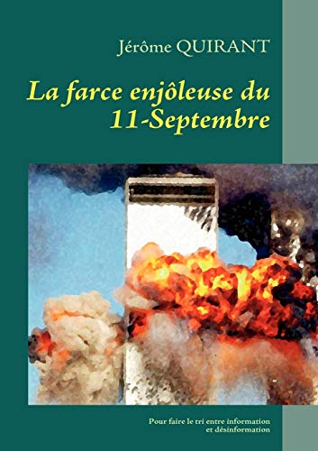 9782810618668: La farce enjôleuse du 11-Septembre (French Edition)