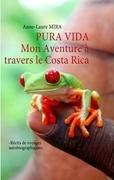9782810619313: Pura vida : Mon Aventure à travers le Costa Rica