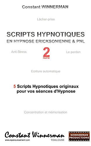 9782810619771: SCRIPTS HYPNOTIQUES EN HYPNOSE ERICKSONIENNE ET PNL N°2 (French Edition)