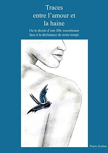 Traces Entre LAmour Et La Haine: Pierre Zerfass