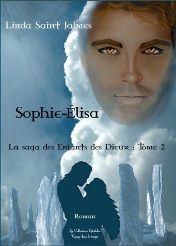 9782810622726: Sophie-Élisa : La saga des Enfants des Dieux, tome 2