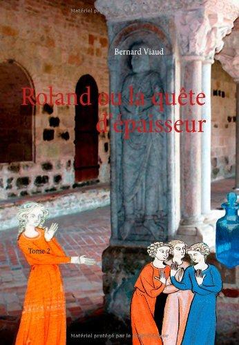Roland ou la quête d'épaisseur - Tome: Viaud, Bernard