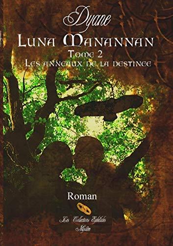 9782810625079: Luna Manannan, Tome 2 : Les anneaux de la destin�e