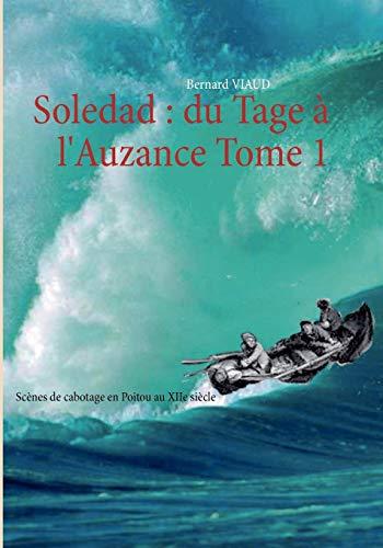 Soledad: Du Tage L'Auzance Tome 1: Viaud, Bernard